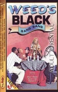 Weed's Black Gang Bang 2