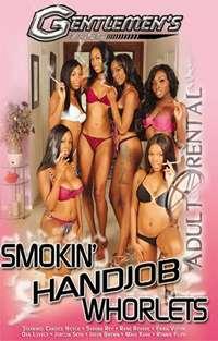 Smokin' Handjob Whorlets