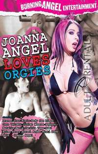 Joanna Angel Loves Orgies | Adult Rental
