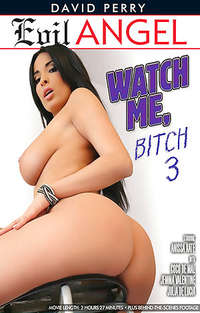 Watch Me Bitch #3