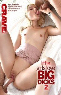Little Girls Love Big Dicks 2 | Adult Rental